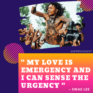 Swae Lee Quotes about love