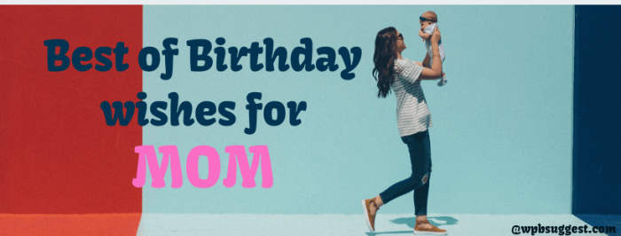 """""""Best of Birthday wishes for mom"""