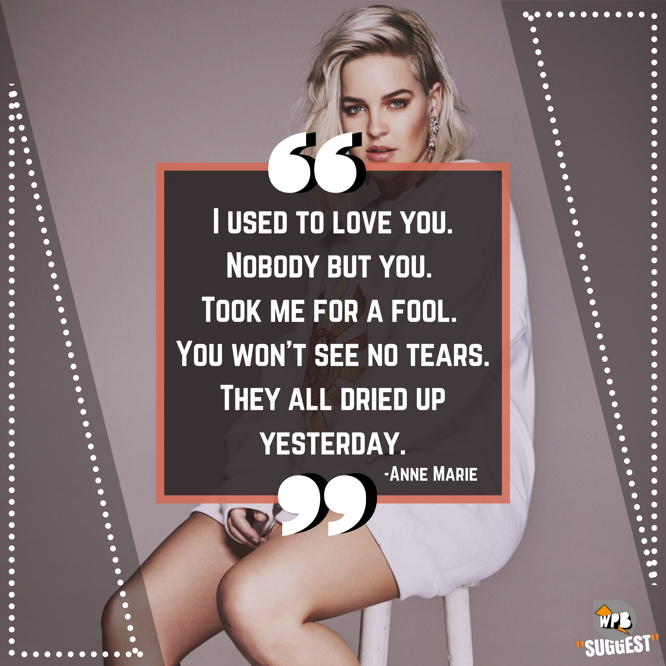 More Anne Marie Quotes