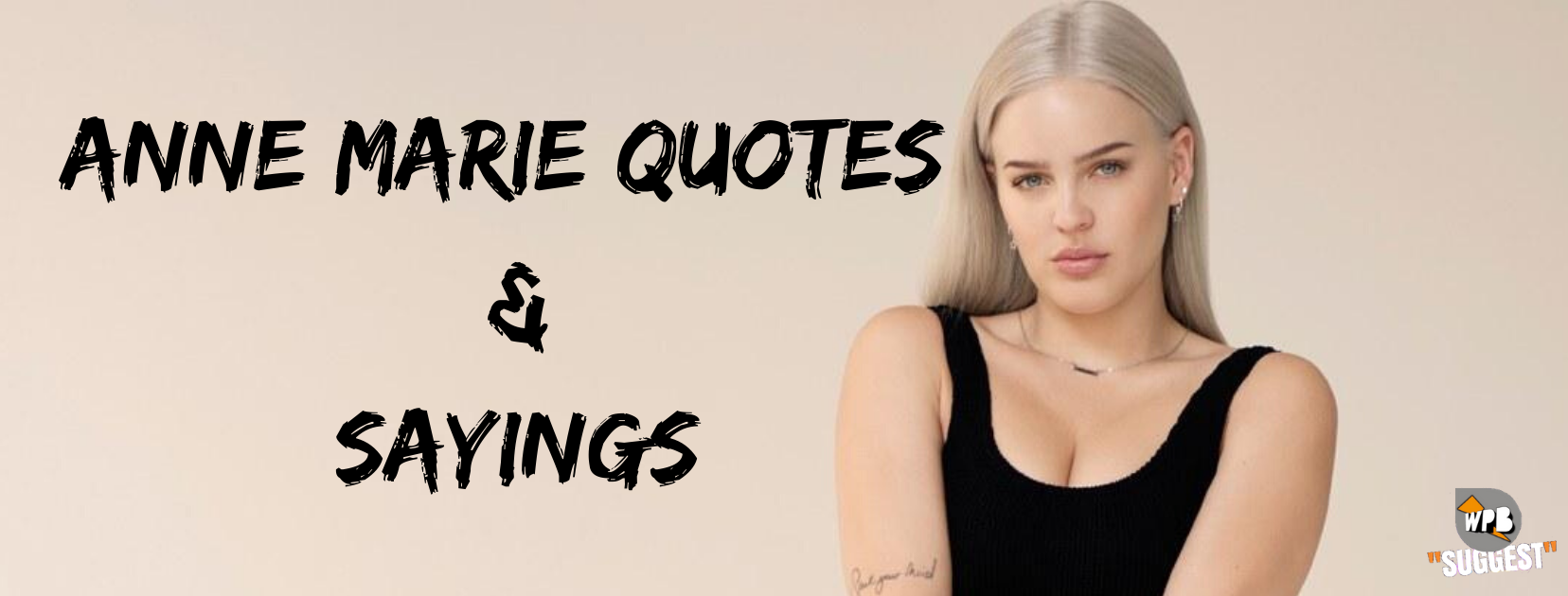 Anne Marie Quotes Sayings 150 Captions For Instagram With Images