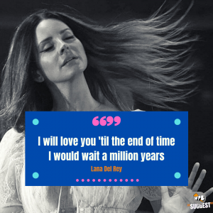 Lana Del Rey Quoes & Sayings