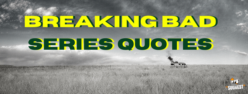 Breaking Bad Series Quotes