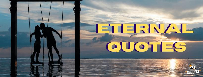 Eternal Quotes