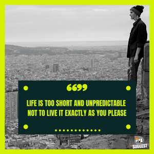 Life Is Too Short Enjoy Every Moment
