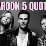 Maroon 5 Quotes