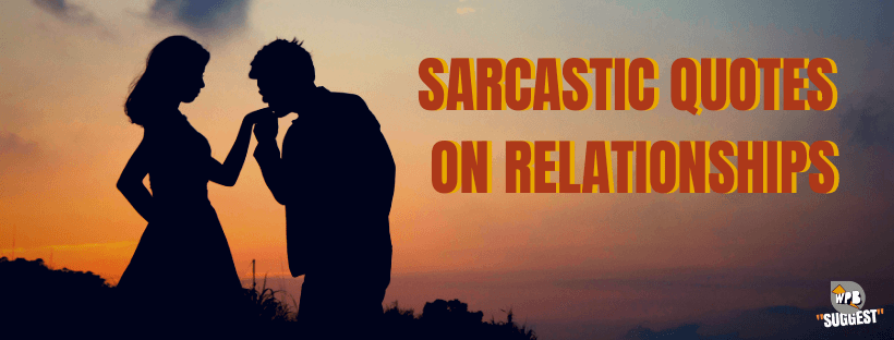 Sarcastic Quotes On Relationship