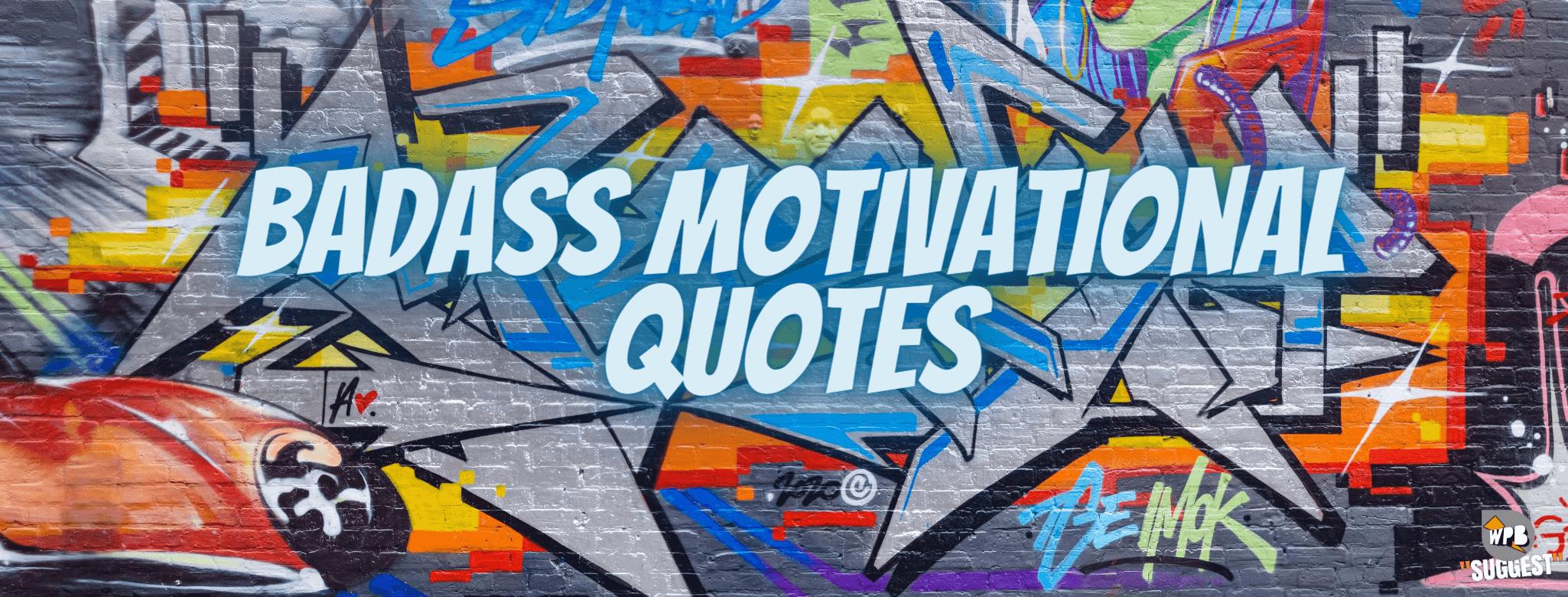 Badass Motivational Quotes