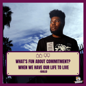 Khalid Quotes Image for Instagram