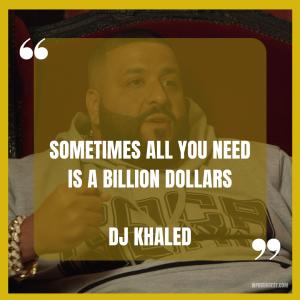 Success DJ Khaled Quotes