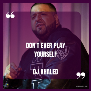 DJ Khaled Major Key Quotes