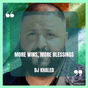 DJ Khaled Sayings