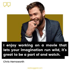 Chris Hemsworth Sayings & Quotes