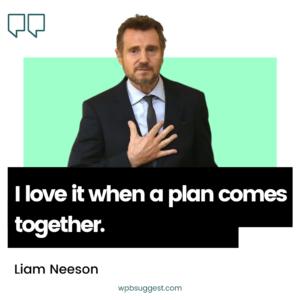Liam Neeson Movie Quotes