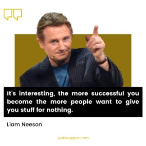 Liam Neeson Quotes Taken