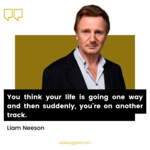 Liam Neeson Inspirational Quotes