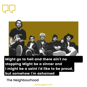 The Neighbourhood Song Quotes