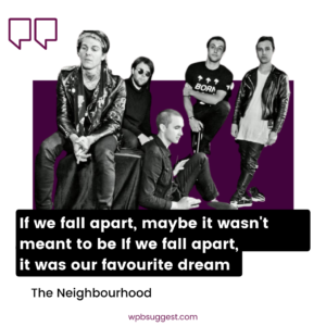The Neighbourhood Quotes & Sayings For Instagram