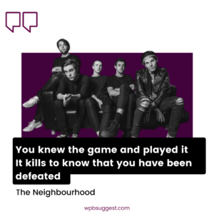 The Neighbourhood Quotes For Instagram