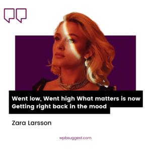 Zara Larsson Quotes For Whatsapp