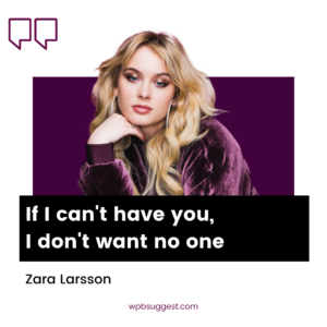 Zara Larsson Image Quotes