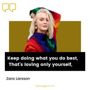 Zara Larsson Top Quotes