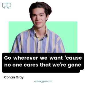 Conan Gray Songs Quotes