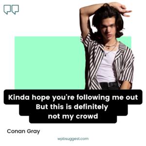 Conan Gray Captions