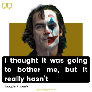 Joaquin Phoenix Joker Sayings