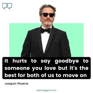 Joaquin Phoenix Cool Quotes