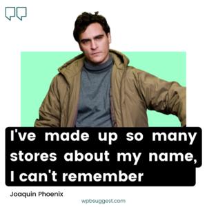 Joaquin Phoenix Angry Quotes