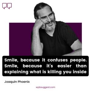 Smile Joaquin Phoenix