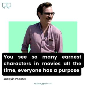 Cool Joaquin Phoenix Quotes