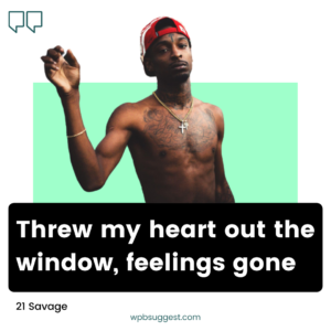 21 Savage Quotes About Love & Loyalty
