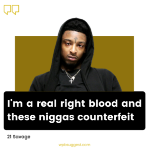 21 Savage Quotes