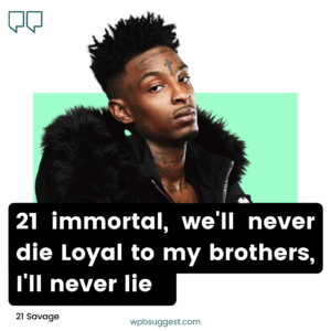 Cool 21 Savage Quotes