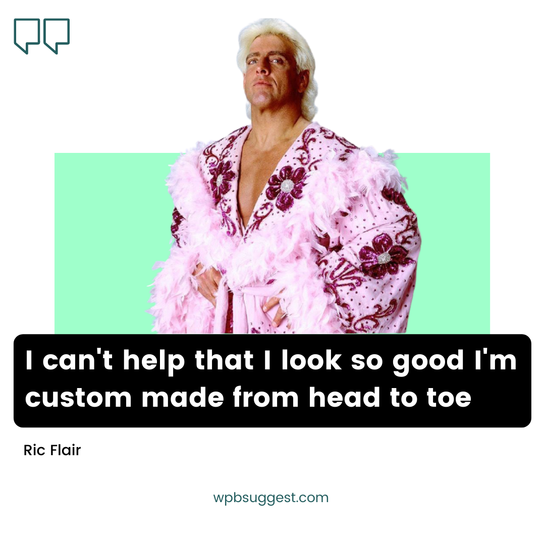 Nice Ric Flair Quotes