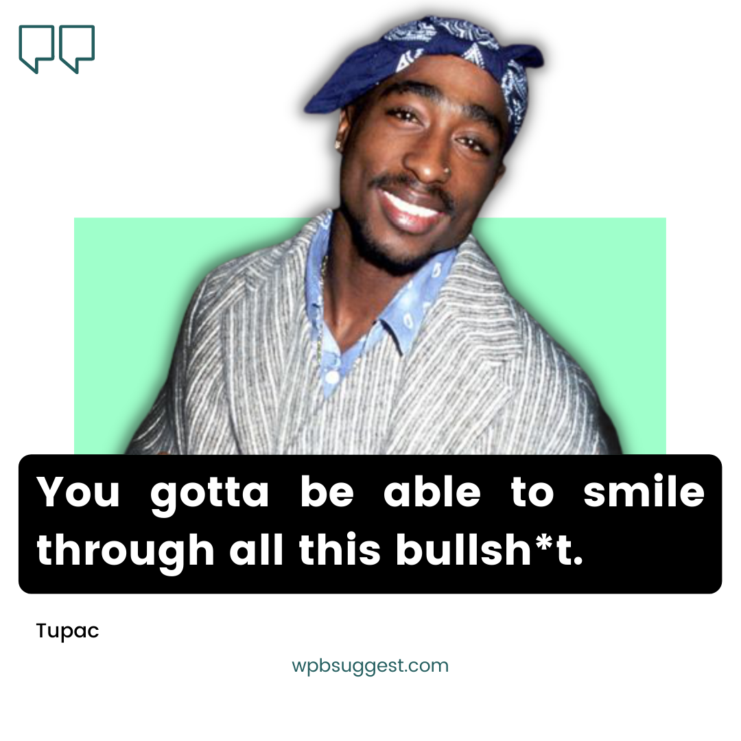 Best Tupac Quotes & Sayings